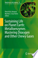 Sustaining Life On Planet Earth Metalloenzymes Mastering Dioxygen And Other Chewy Gases