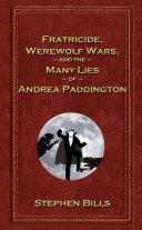 Fratricide  Werewolf Wars  and the Many Lies of Andrea Paddington