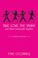 True Love, the Sphinx, and Other Unsolvable Riddles [Pdf/ePub] eBook
