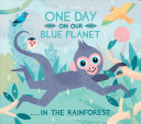 link to One day on our blue planet : ... in the rainforest in the TCC library catalog