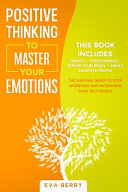 Positive Thinking To Master Your Emotions