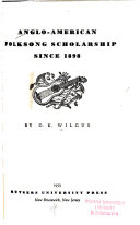 Anglo American Folksong Scholarship Since 1898 Book