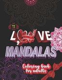 72 Love Mandalas  Coloring Book for Adults