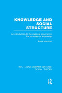 Knowledge and Social Structure (RLE Social Theory)