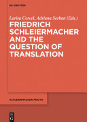 Friedrich Schleiermacher and the Question of Translation