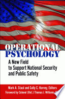 Operational Psychology  A New Field to Support National Security and Public Safety