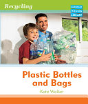 Recycling  Plastic Bottles   Bags