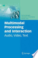 Multimodal Processing and Interaction