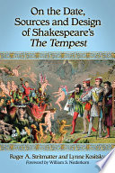 On the Date  Sources and Design of Shakespeare  s The Tempest
