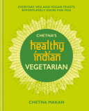 Chetna s Healthy Indian  Vegetarian