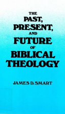 The Past  Present  and Future of Biblical Theology