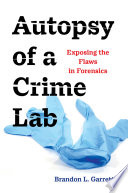 Autopsy of a Crime Lab