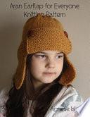 Aran Earflap for Everyone Knitting Pattern Book
