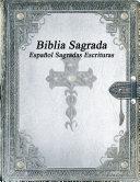 Biblia Sagrada: Español Sagradas Escrituras