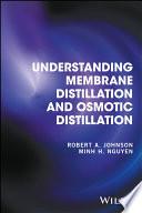 Understanding Membrane Distillation and Osmotic Distillation