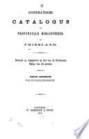 Systematische Catalogus Der Provinciale Bibliotheek Van Friesland