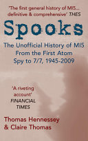 Pdf Spooks the Unofficial History of MI5 From the First Atom Spy to 7/7 1945-2009