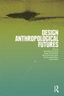 Design Anthropological Futures [Pdf/ePub] eBook