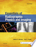 Essentials of Radiographic Physics and Imaging   E Book Book