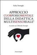 Approccio Cuorporeomentale della Didattica Multisensoriale. A scuola con il metodo Terenghi