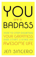 You Are a Badass  How to Stop Doubting Your Greatness   Start Living an Awesome Life