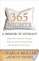 """""""365 Nights: A Memoir of Intimacy"""" by Charla Muller, Betsy Thorpe"""