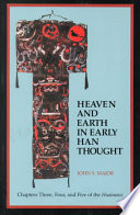 Heaven and Earth in Early Han Thought Book