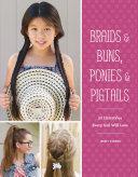 Braids & Buns, Ponies & Pigtails