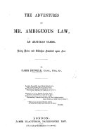 The Adventures of Mr  Ambiguous Law  an Articled Clerk  Being Notes and Sketches Founded Upon Fact