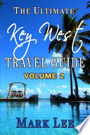 The Ultimate Travel Guide to Key West