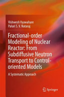 Fractional order Modeling of Nuclear Reactor  From Subdiffusive Neutron Transport to Control oriented Models