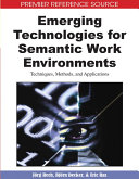 Emerging Technologies for Semantic Work Environments  Techniques  Methods  and Applications