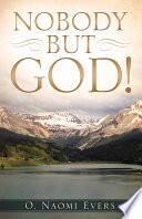 Nobody But God