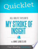 Quicklet on Jill Bolte Taylor s My Stroke of Insight  CliffsNotes like Summary and Analysis