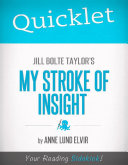 Quicklet on Jill Bolte Taylor's My Stroke of Insight (CliffsNotes-like Summary and Analysis)