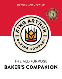 The King Arthur Baking Company S All Purpose Baker S Companion Revised And Updated  PDF