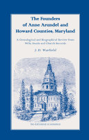 The Founders of Anne Arundel and Howard Counties, Maryland ebook