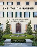 Italian Garden: Restoring a Renaissance Garden in Tuscany
