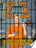 Go the F  k to Jail