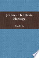 Jeanne - Her Slavic Heritage
