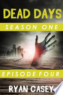 Dead Days Episode 4 A Zombie Apocalypse Serial