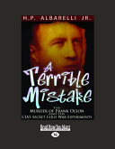 A Terrible Mistake: The Murder of Frank Olson and the Cias Secret Cold War Experiments (Large Print 16pt)