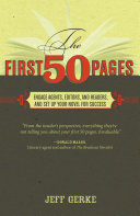 The First 50 Pages: Engage Agents, Editors and Readers, and Set Your ...