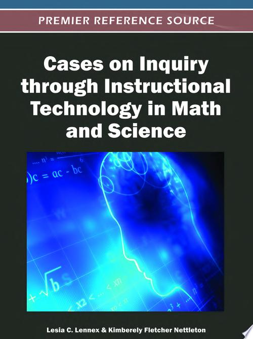 Cases on Inquiry through Instructional Technology in Math and Science