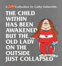 The Child Within Has Been Awakened But The Old Lady on the Outside Just Collapsed