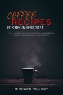 Coffee Recipes For Beginners 2021