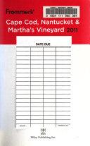 Frommer s Cape Cod  Nantucket   Martha s Vineyard