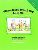 When Jesus Was a Kid Like Me