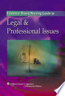 Evidence-based Nursing Guide to Legal & Professional Issues