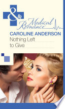 Nothing Left to Give  Mills   Boon Medical